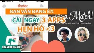 Hoàng Hà Channel - Bạn muốn hẹn hò ? |Top 3 Ứng dụng hẹn hò trên smartphone hot nhất