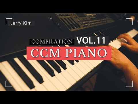 CCM Piano Compilation Vol.11 은혜롭게 하루를 시작하는 [Piano by Jerry Kim] (#Piano #Worship #ccm)