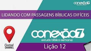20/06/20 - Lição 12 - Lidando com passagens bíblicas difíceis