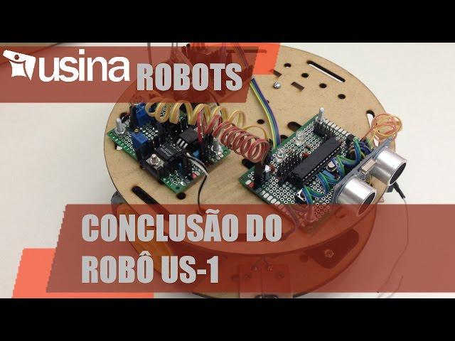 ROBÔ US-1 CONCLUÍDO! | Usina Robots #028
