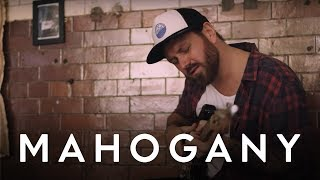 James Gillespie - What You Do | Mahogany Session