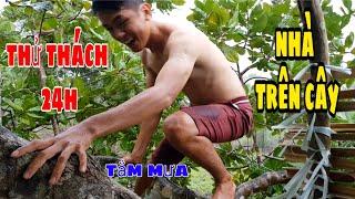Thử Thách 24h Sống Trong Căn Nhà Trên Ngọn Cây | live on trees like primitive people | sang vlog