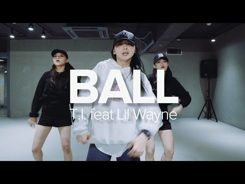 Ball - T.I. ft.Lil Wayne / Sori Na Choreography