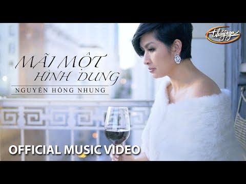 Nguyễn Hồng Nhung - Mãi Một Hình Dung (Mạnh Quân) Official Music Video