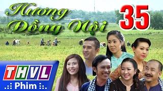 THVL | Hương đồng nội - Tập cuối