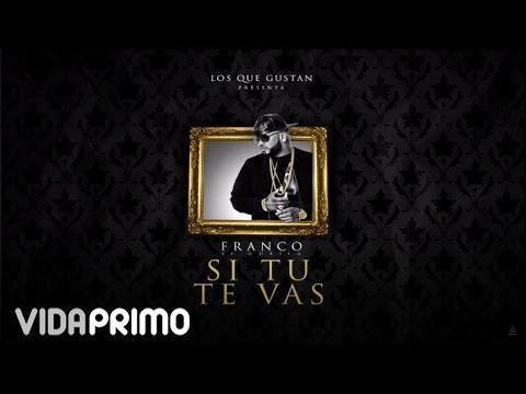 Klasico - Si Tu Te Vas ft. Franco El Gorila [Official Audio]