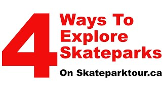 4 ways To Explore Canadian Skateparks on Skateparktour ca