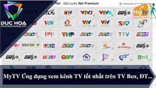 MyTV Ứng dụng xem kênh TV tốt và mượt nhất trên TV Box, Điện thoại...duchoashop.com