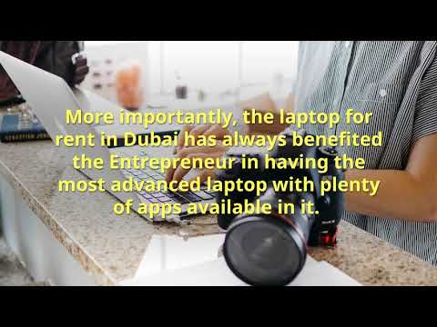 Laptop rentals in Dubai becomes a boon for umpteen Entrepreneurs and Academic Institutions ...