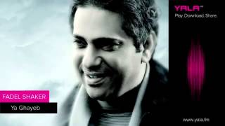Fadel Shaker - Ya Ghayeb