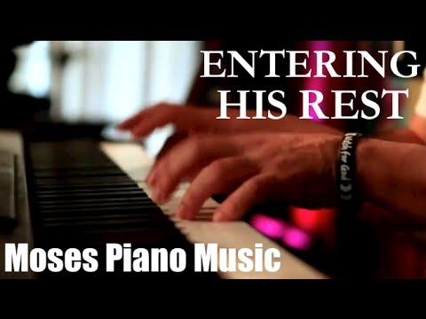 Entering his rest piano worship soaking prophetic prayer music