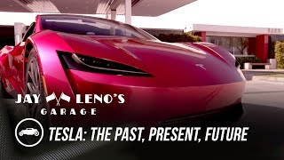 Tesla: The Past, Present, Future - Jay Leno's Garage