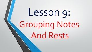 ABRSM MUSIC THEORY GRADE 3: Lesson 9 - Grouping Notes and Rests