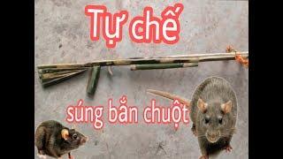 Cách làm súng bắn chuột cực mạnh từ cây tre