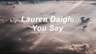 Lauren Daigle - You Say (Subtitulada en español)
