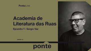 Academia de Literatura das Ruas Ep 1 - Sérgio Vaz