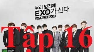 Phim EXO nhà bên tập 16 Vietsub full | EXO Next Door 2015
