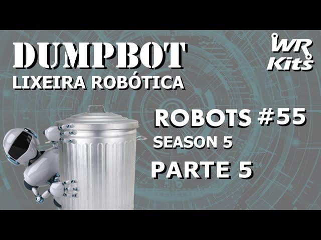PROGRAMAÇÃO DO SISTEMA EMBARCADO 1 ( DUMPBOT 05/x) | Robots #55