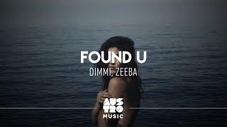 Dimmi, Zeeba - Found U [Vídeo Oficial]