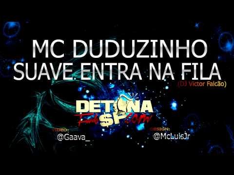 Baixar MC DUDUZINHO - SUAVE, ENTRA NA FILA ♪ ' DJ VICTOR FALCÃO ' DETONAFUNKSP.COM