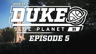 2018-19 Duke Blue Planet | Episode 5