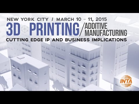 3D Printing/Additive Manufacturing: Cutting-Edge IP and Business Implications