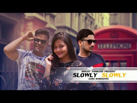 Slowly Slowly || Ishare Tere || Guru Randhawa || Pitbull || Bright Thinkers