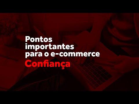 Pontos importantes para o e-commerce: Confiança