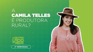 MIX PALESTRAS | A Camila Telles | O OUTRO LADO DO AGRO - EP 4 - A Camila Telles é produtora rural?