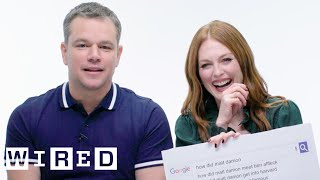 Matt Damon & Julianne Moore Answer the Web's Most Searched Questions   WIRED