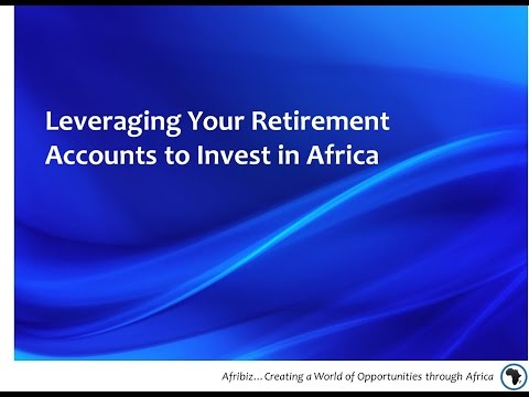 Leveraging Your Retirement Account to Invest in Africa