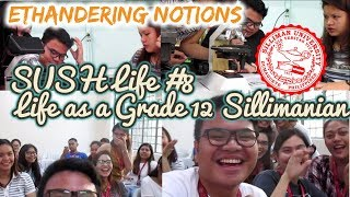 Ethandering SUSH Life #8: Life as a Grade 12 Sillimanian (Silliman SHS) | Ethandering Notions