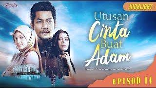 HIGHLIGHT: Episod 14   Utusan Cinta Buat Adam (2019)