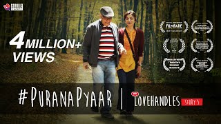 #PuranaPyaar | Mohan Agashe | Lillette Dubey | Award Winning Short Film | Love Handles Web Series