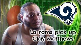 La Rams pick up Clay Matthews