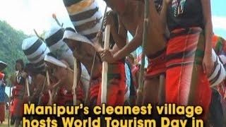 Manipur's cleanest village hosts World Tourism Day in spec..