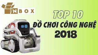 Top 10 món đồ chơi ấn tượng 2018