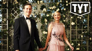Ivanka And Jared CASHING IN In On Trump Presidency