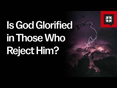 Is God Glorified in Those Who Reject Him? // Ask Pastor John