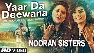 Yaar Da Deewana – Jyoti Nooran, Sultana Nooran