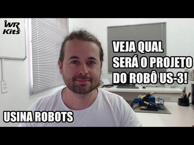 DESCUBRA O PROJETO DO ROBÔ US-3! Usina Robots US-3 #001
