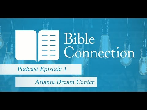 Bible Connection Podcast: Atlanta Dream Center