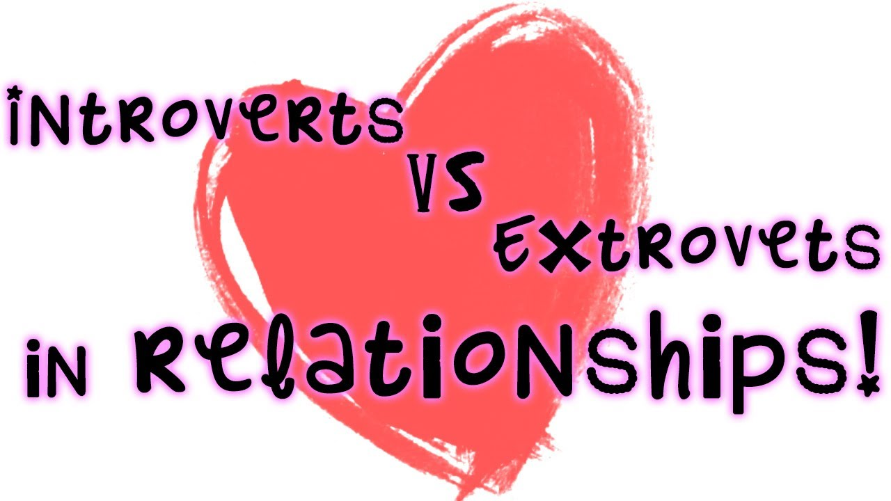 can introverts dating extroverts in love