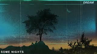 Slushii - Some Nights  // DREAM . 13