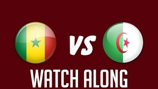 AFCON 2019: SENEGAL VS ALGERIA -WATCH ALONG