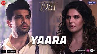 Yaara – 1921 – Zareen Khan – Karan Kundrra