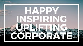 happy inspiring uplifting corporate | royalty free music for videos