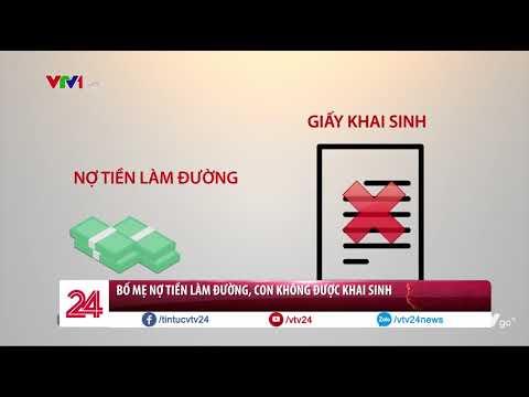 Bố mẹ nợ tiền làm đường, con không được khai sinh | VTV24