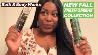 NEW FALL FRESH GREENS BODY CARE COLLECTION | Bath & Body Works