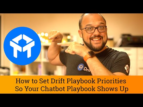Drift Tutorial: How to Set Drift Playbook Priorities So Your Chatbot Playbook Shows Up